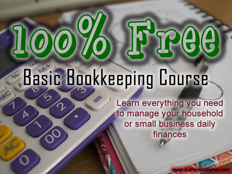 100% Free Online Bookkeeping Course | www.AuthenticallyAsh.com