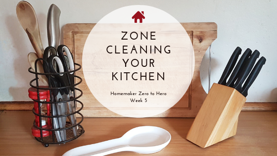 Kitchen Zone Cleaning Week 5 | Authentically Ash