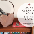 Living Room Zone Cleaning Week 6 | AuthenticallyAsh.com