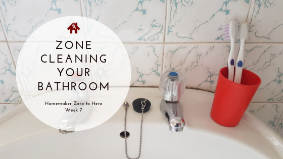 Zone Cleaning Your Bathroom Week 7