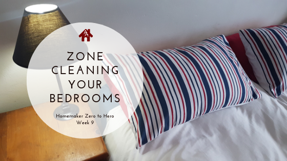 Zone Cleaning your Bedrooms | Homemaker Zero to Hero | Week 9 | AuthenticallyAsh.com