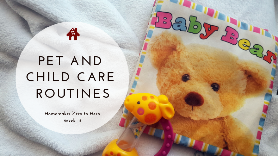 Pet and Child Care Routines - Week 13 | AuthenticallyAsh.com