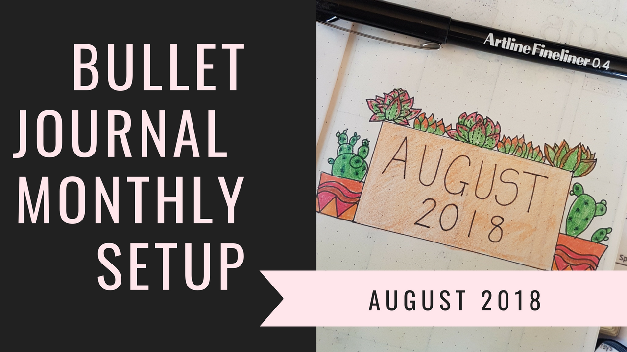 Bullet Journal August Setup - Succulent Theme - Authentically Ash